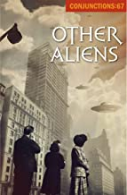 Other Aliens (Conjunctions Book 67)