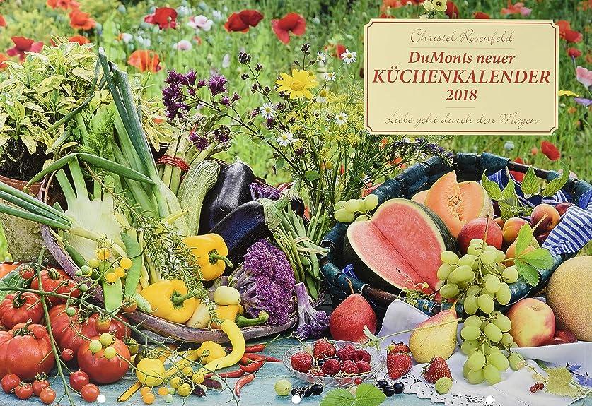 発音主に請願者DuMonts neuer Kuechenkalender 2018: Liebe geht durch den Magen