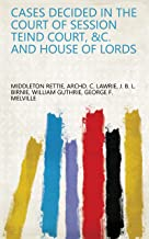 cases decided in the court of session teind court, &c. and house of lords (English Edition)