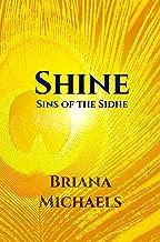 Shine (Sins of the Sidhe Book 2)
