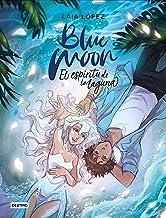 Blue Moon. El espíritu de la laguna (Destino. Fuera de colección) (Spanish Edition)