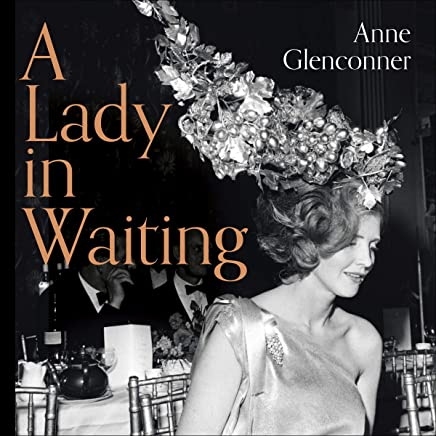 A Lady in Waiting: My Extraordinary Life in the Shadow of the Crown