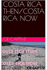 COSTA RICA THEN/COSTA RICA NOW: Prostitution is legal in Costa Rica. Talking about prostitution in Facebook will get you Life in prison with no paroll. Costa Rica's no longer permits Free Speech. Kindle Edition