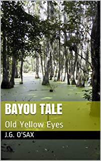 Bayou Tale: Old Yellow Eyes (Caterwaul County Short Stories Book 1)
