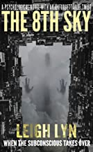 The 8th Sky: A Psychological Novel With An Unforgettable Twist