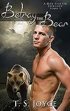 Betray the Bear (Bear Valley Shifters Book 4)