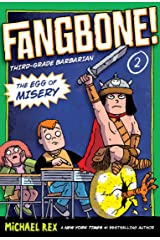 The Egg of Misery (Fangbone! Third Grade Barbarian Book 2) Kindle Edition