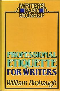Professional Etiquette for Writers (Writer's Basic Bookshelf)