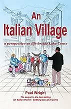 An Italian Village: A Perspective On Life Beside Lake Como (Italian Trilogy Book 2) (English Edition)
