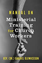Manual on Ministerial Training for Church Workers: Ministerial Training for Church Workers