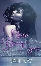 Open Your Eyes ~ Jani Kay