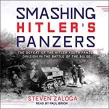 Smashing Hitler's Panzers: The Defeat of the Hitler Youth Panzer Division in the Battle of the Bulge