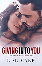 Giving In to You (The Giving Trilogy Book 1)