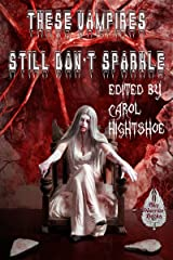 These Vampires Still Don't Sparkle (These Vampires Don't Sparkle Book 2) Kindle Edition