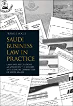 Saudi Business Law in Practice: Laws and Regulations as Applied in the Courts and Judicial Committees of Saudi Arabia (English Edition)