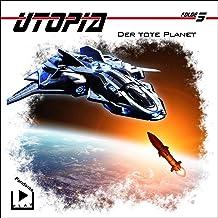 Der tote Planet: Utopia 5