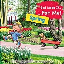God made it for me - seasons - spring: Child's prayers of thankfulness for the things they love best about spring (He made it for me - seasons)