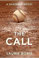 The Call: A Baseball Novel Kindle Edition