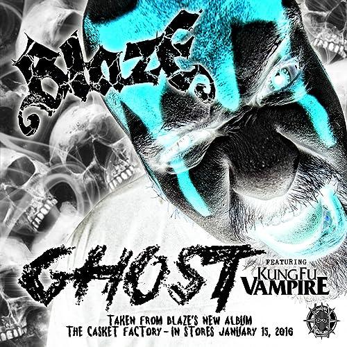 Ghost (feat. Kung Fu Vampire) [Explicit] de Blaze Ya Dead ...