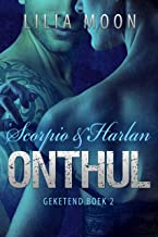 ONTHUL - Scorpio & Harlan (Geketend Book 2)
