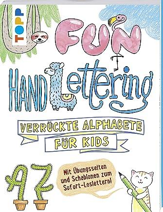 Fun Handlettering Verrückte Alphabete für Kids it Übungsseiten und Schablonen zu SofortLoslettern!Norbert Pautner
