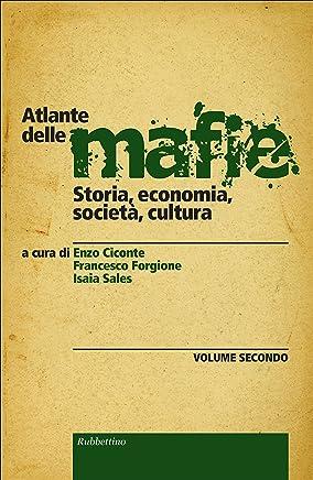 Atlante delle mafie (vol 2): Storia, economia, società, cultura