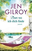 Dort, wo ich dich finde: Roman (Die Firefly-Lake-Serie 1) (German Edition)