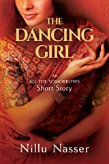 """The Dancing Girl: An """"All the Tomorrows"""" Short Story Kindle Edition"""