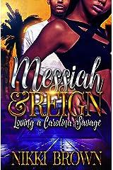 Messiah & Reign : Loving A Carolina Savage Kindle Edition