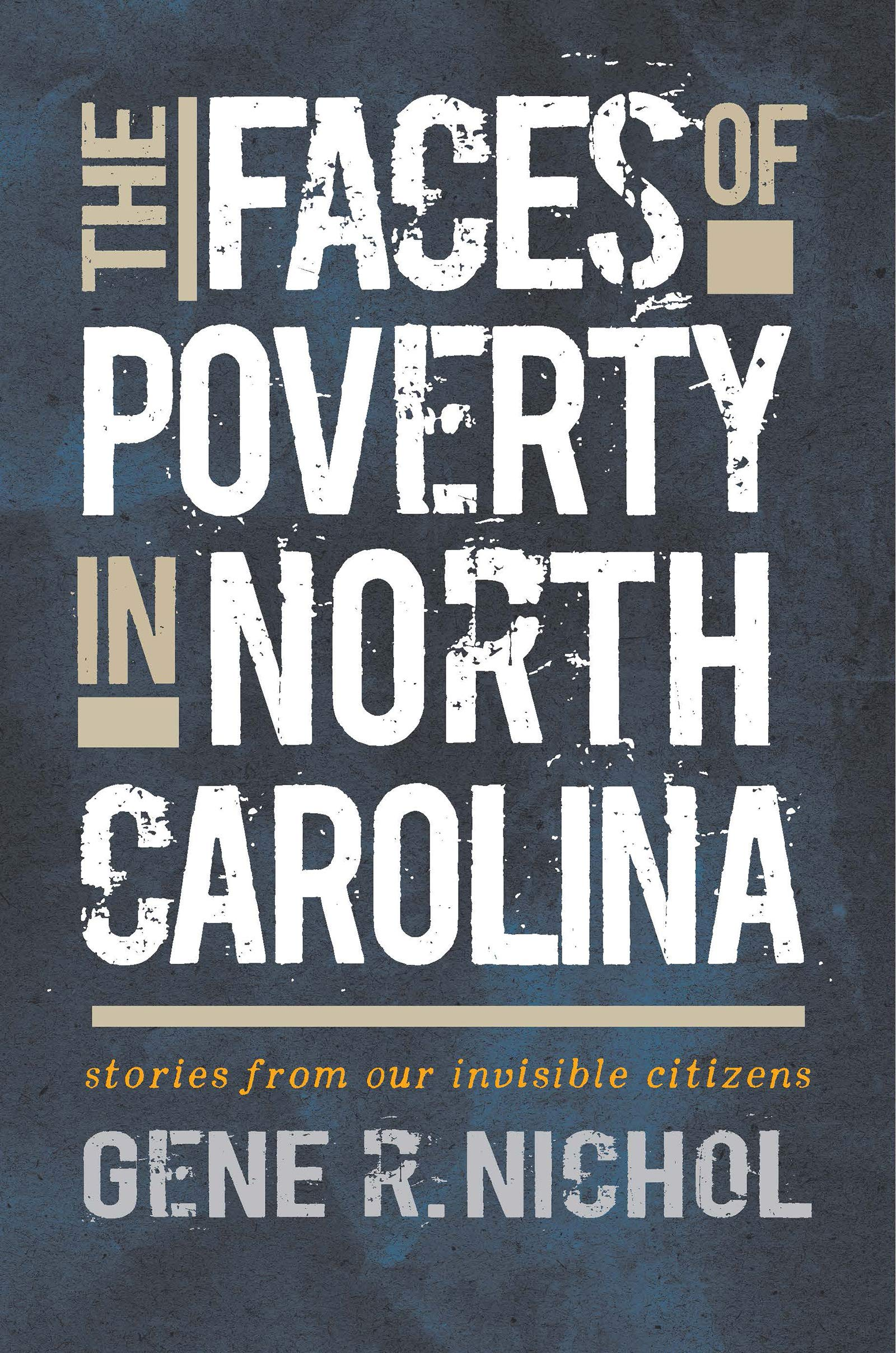 The Faces of Poverty in North Carolina: Stories from Our Invisible Citizens