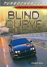 Blind Curve: Acura Integra (Turbocharged)