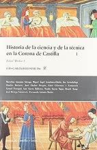 HISTORIA DE LA CIENCIA Y DE LA TÉCNICA EN LA CORONA DE CASTILLA (4 TOMOS)