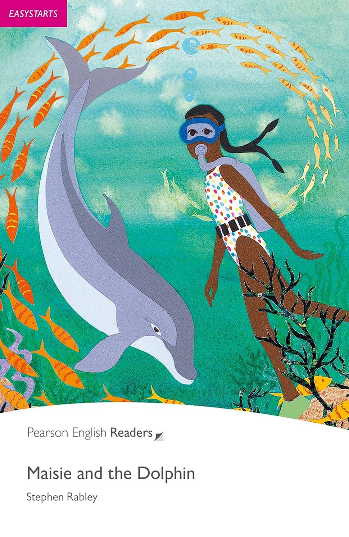 ゲインセイスラック文献Easystart: Maisie and the Dolphin (Pearson English Graded Readers) (English Edition)