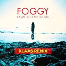 Foggy - Come into My Dream (Klaas Remix)