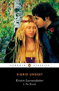 Kristin Lavransdatter I: The Wreath (Penguin Classics)