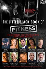The Little Black Book of Fitness: Breakthrough Insights From Mind, Body & Soul Warriors Kindle Edition