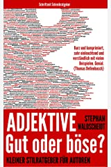 Adjektive – Gut oder böse?: Kleiner Stilratgeber für Autoren Kindle Ausgabe