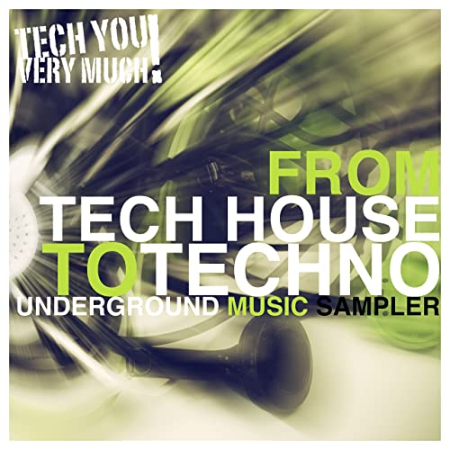 From Tech House to Techno (Underground Music Sampler) by