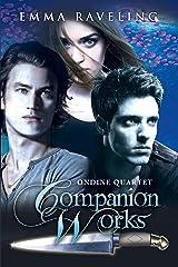 Ondine Quartet Companion Works (#0.5, #2.1, #2.2, #2.5) Kindle Edition