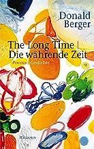 The Long Time|Die währende Zeit: Poems|Gedichte. English|Deutsch (German Edition)