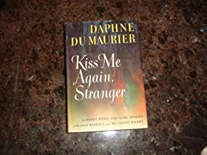 Kiss Me Again Stranger [A short novel and some stories in the vein of 'Rebecca' and 'My Cousin Rachel']