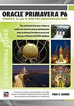 Oracle Primavera P6 Version 8, 15 and 16 EPPM Web Administrators Guide