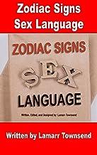 Zodiac Signs Sex Language: Aries, Taurus, Gemini, Cancer, Leo, Virgo, Libra, Scorpio, Sagittarius, Capricorn, Aquarius, an...