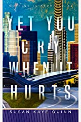 Yet You Cry When It Hurts (Nothing is Promised Book 4) Kindle Edition