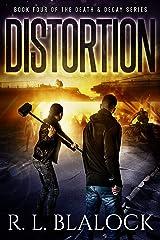 Distortion: A Zombie Apocalypse Novel (Death & Decay Book 4) Kindle Edition