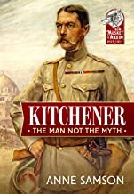 Kitchener: The Man Not the Myth