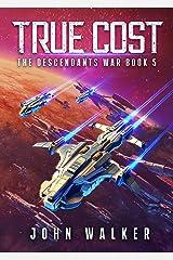True Cost: The Descendants War Book 5 Kindle Edition