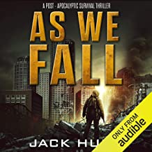 As We Fall: A Post-Apocalyptic Survival Thriller: Against All Odds, Book 1