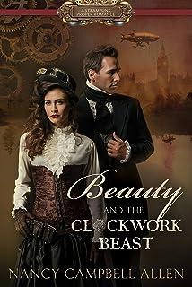 Beauty and the Clockwork Beast (Steampunk Proper Romance)