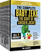 The Complete Baby Zeke: The Diary of a Chicken Jockey: Books 1 to 9: An Unofficial Minecraft Book (Minecraft Books for Kids 3)